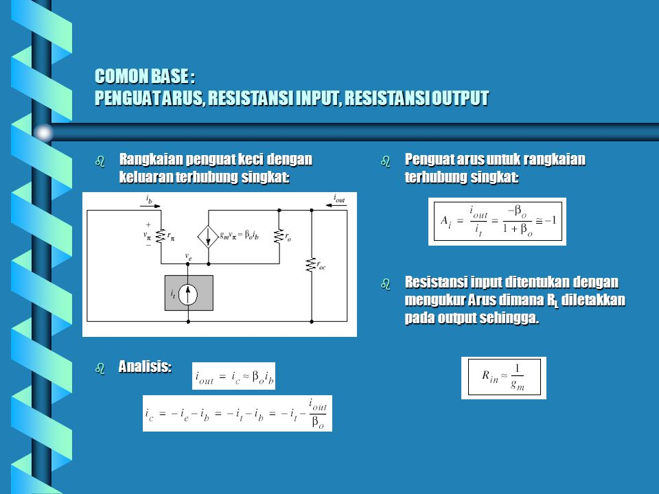 COMON BASE : PENGUAT ARUS, RESISTANSI INPUT, RESISTANSI OUTPUT