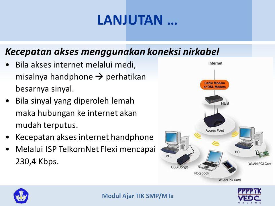 LANJUTAN … Kecepatan akses menggunakan koneksi nirkabel