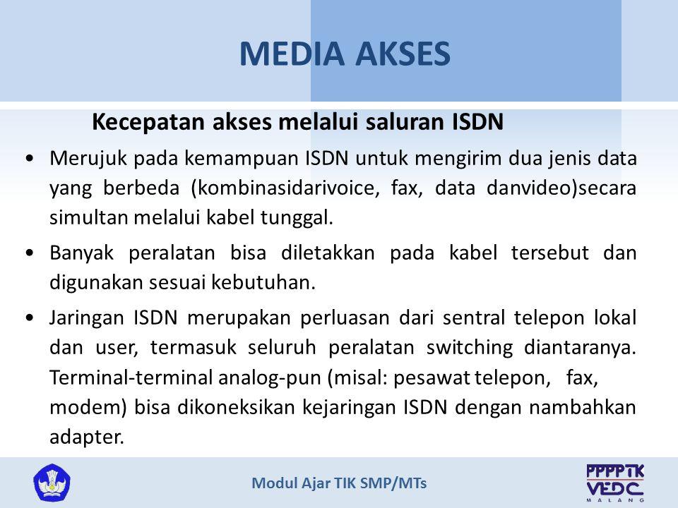 MEDIA AKSES Kecepatan akses melalui saluran ISDN