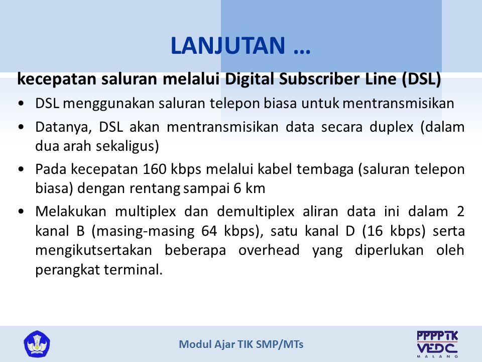 LANJUTAN … kecepatan saluran melalui Digital Subscriber Line (DSL)