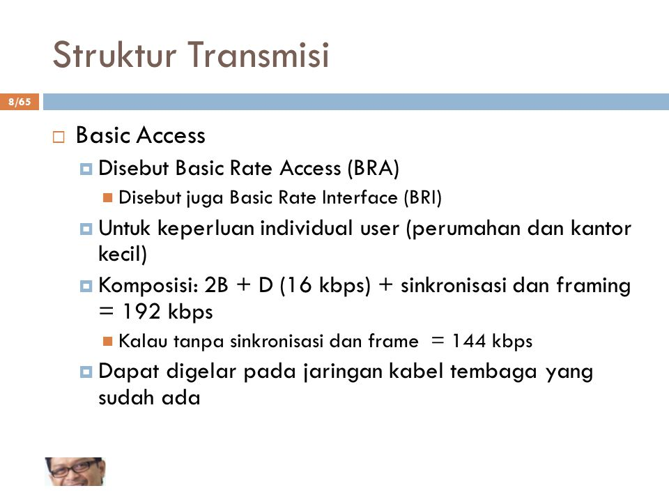 Struktur Transmisi Basic Access Disebut Basic Rate Access (BRA)