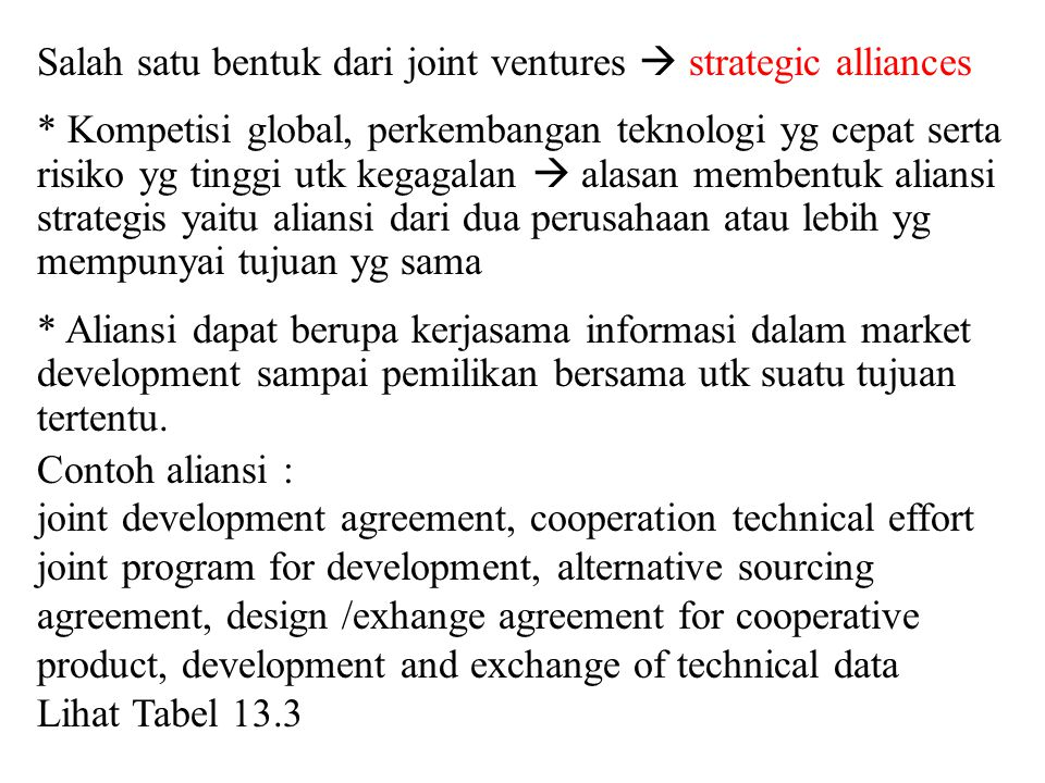 Salah satu bentuk dari joint ventures  strategic alliances