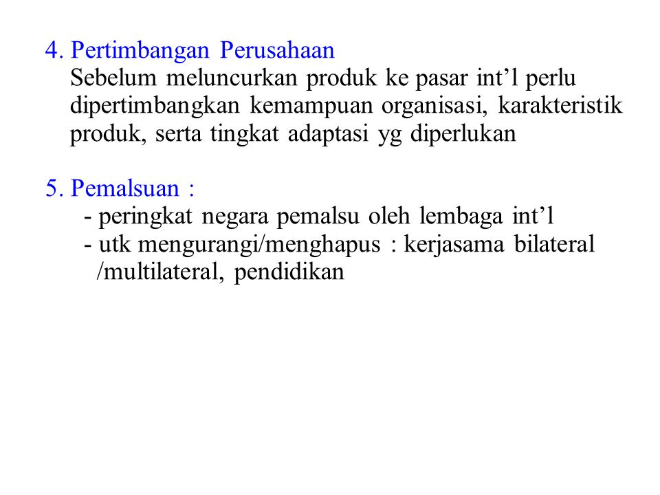 4. Pertimbangan Perusahaan