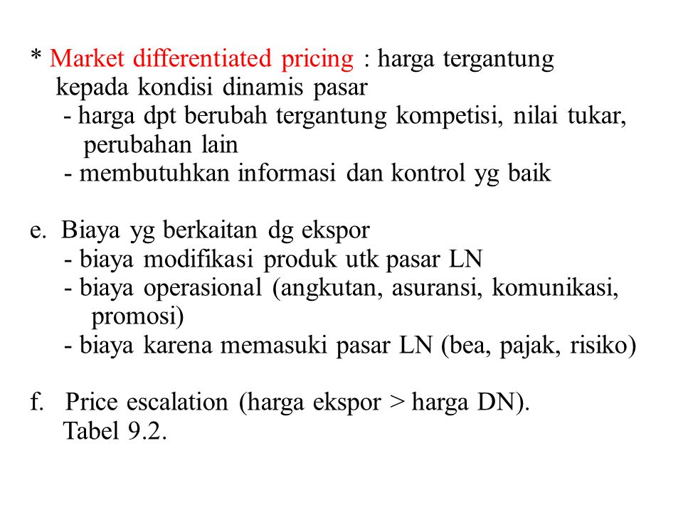 * Market differentiated pricing : harga tergantung