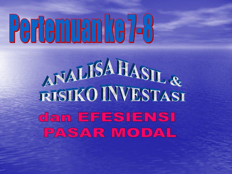 Pertemuan ke 7-8 ANALISA HASIL & RISIKO INVESTASI dan EFESIENSI