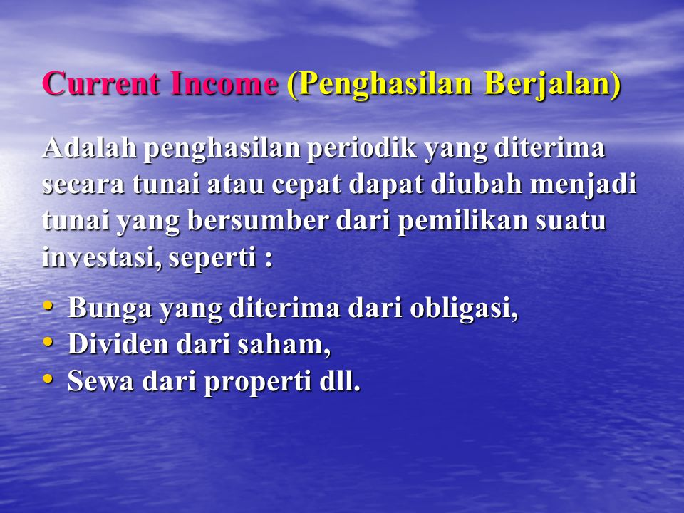 Current Income (Penghasilan Berjalan)