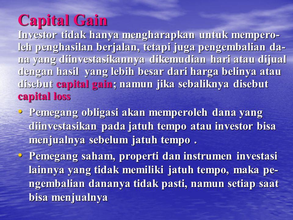 Capital Gain Investor tidak hanya mengharapkan untuk mempero-