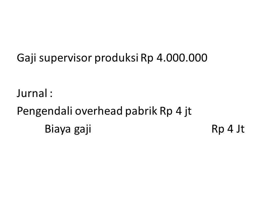 Gaji supervisor produksi Rp 4. 000