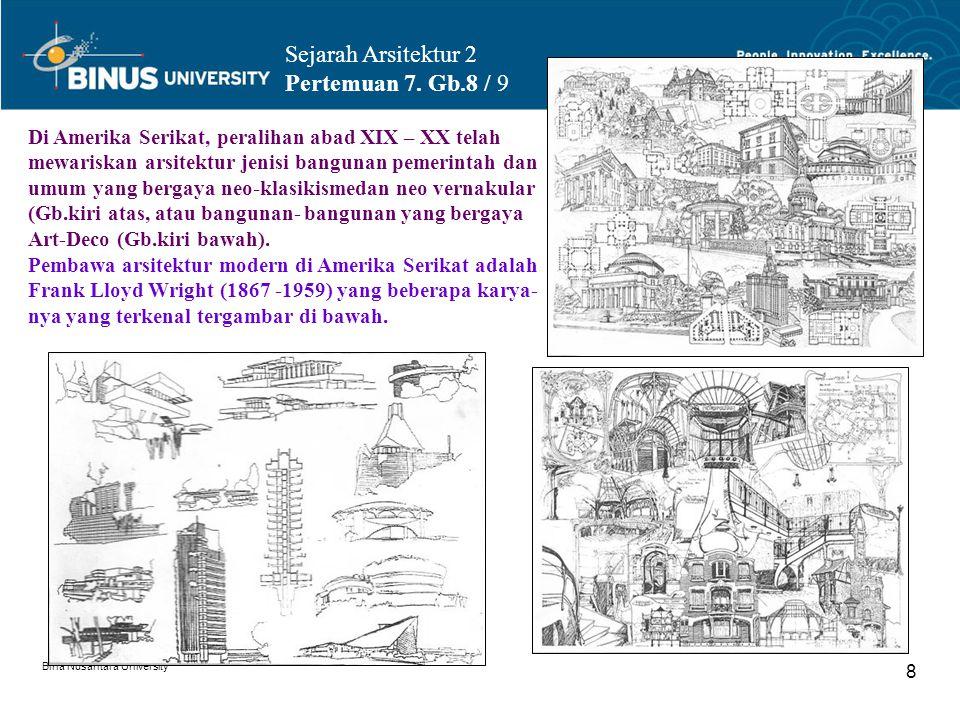 Sejarah Arsitektur 2 Pertemuan 7. Gb.8 / 9