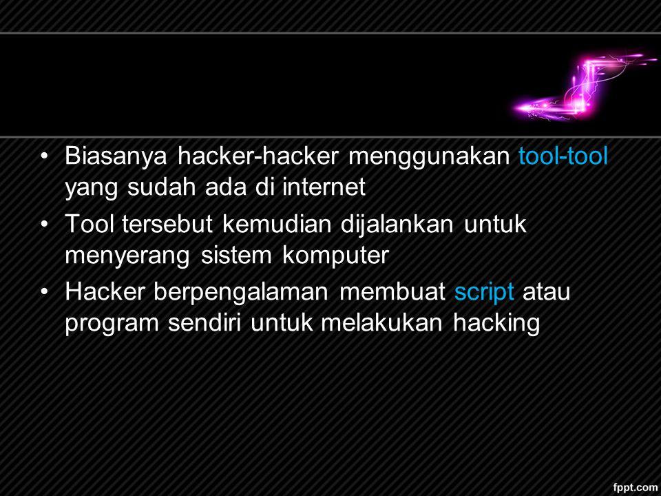 Biasanya hacker-hacker menggunakan tool-tool yang sudah ada di internet