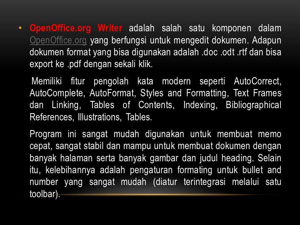 OpenOffice. org Writer adalah salah satu komponen dalam OpenOffice