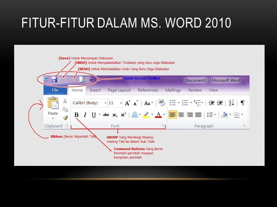 Fitur-fitur dalam ms. Word 2010