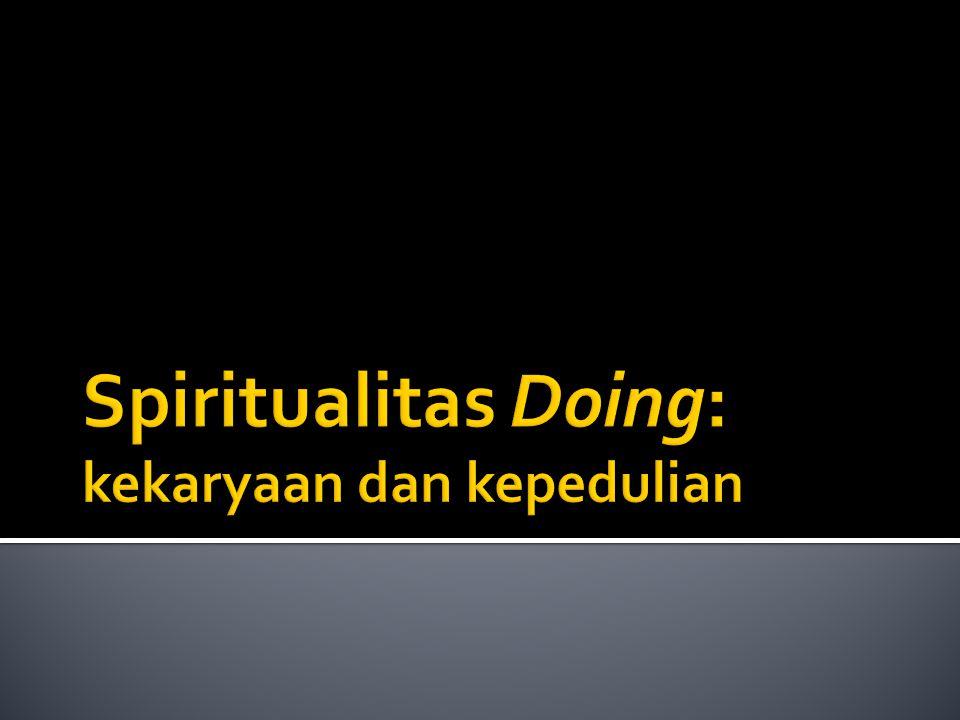 Spiritualitas Doing: kekaryaan dan kepedulian