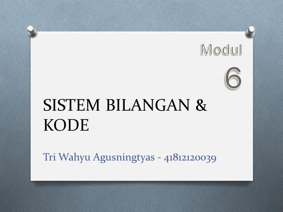 Modul 6 SISTEM BILANGAN & KODE Tri Wahyu Agusningtyas - 41812120039