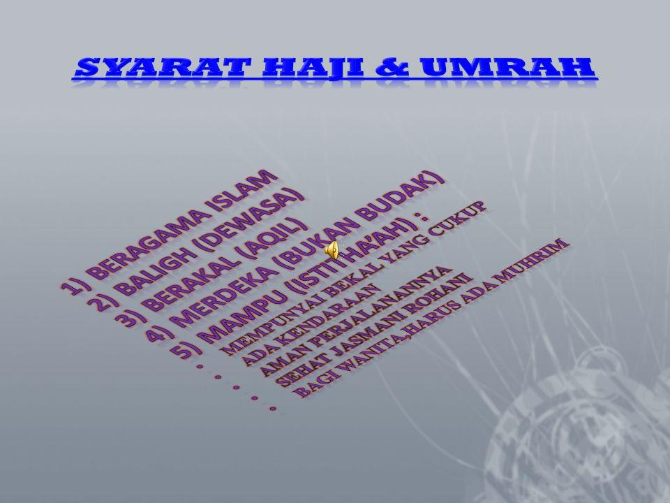 SYARAT HAJI & UMRAH Beragama Islam Baligh (Dewasa) Berakal (aqil)