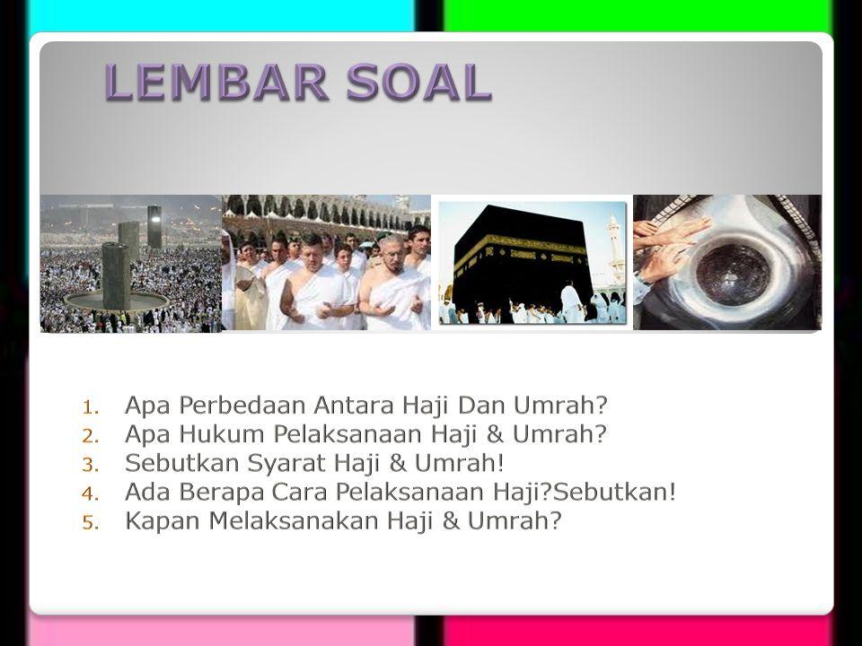 LEMBAR SOAL Apa Perbedaan Antara Haji Dan Umrah