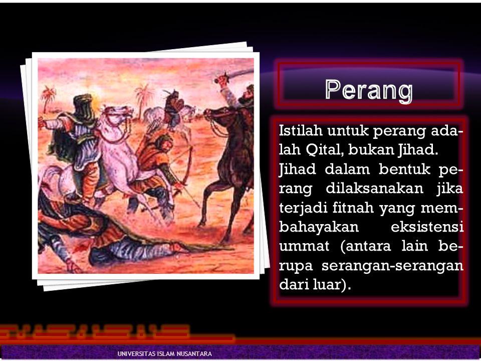 Perang Istilah untuk perang ada-lah Qital, bukan Jihad.