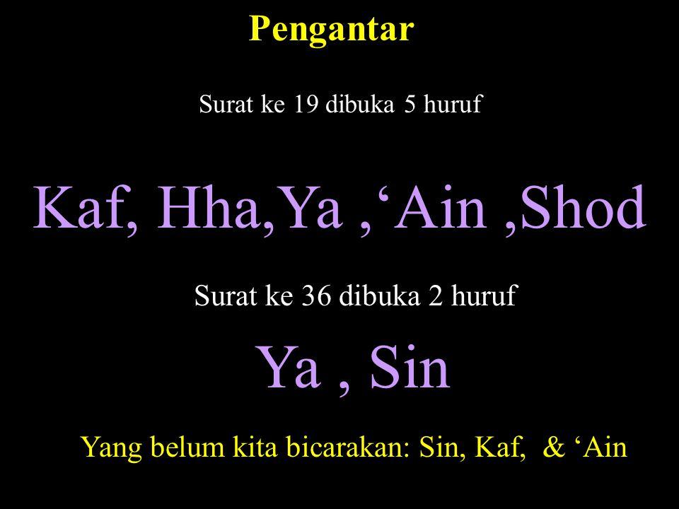 Yang belum kita bicarakan: Sin, Kaf, & 'Ain