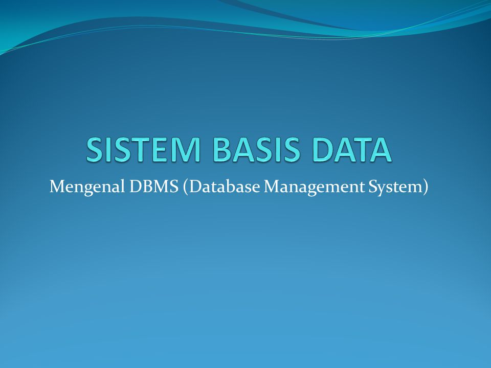 Mengenal DBMS (Database Management System)