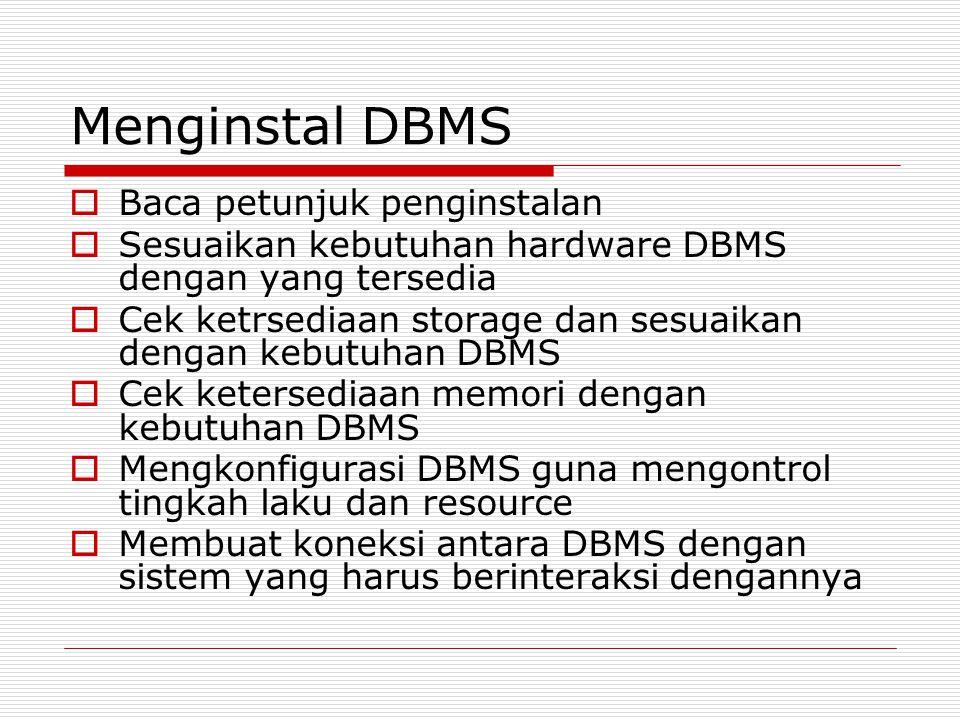 Menginstal DBMS Baca petunjuk penginstalan