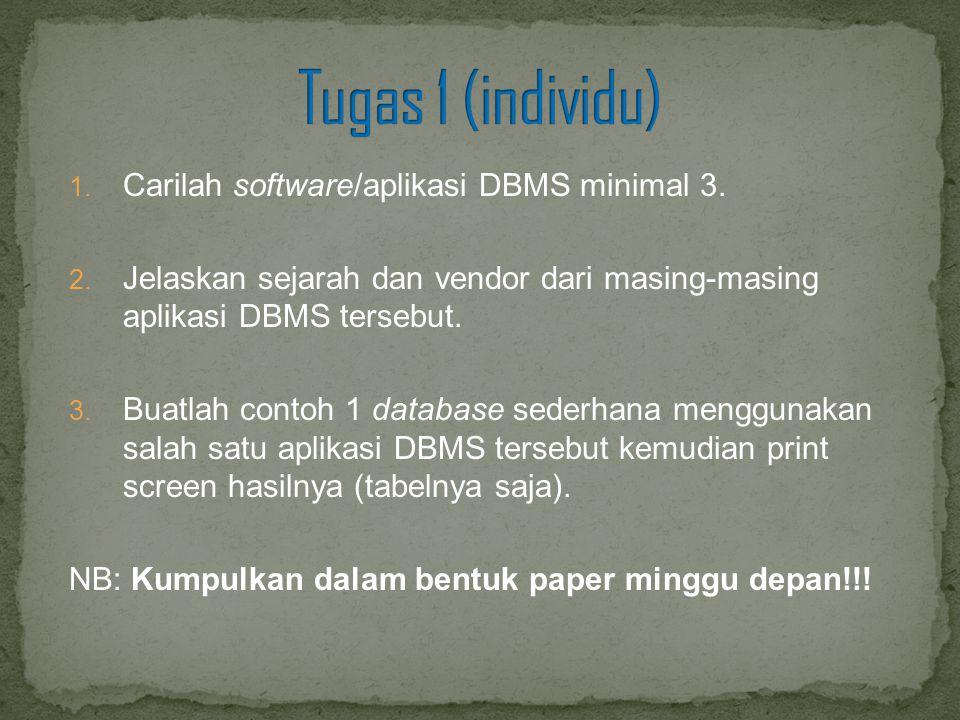 Tugas 1 (individu) Carilah software/aplikasi DBMS minimal 3.
