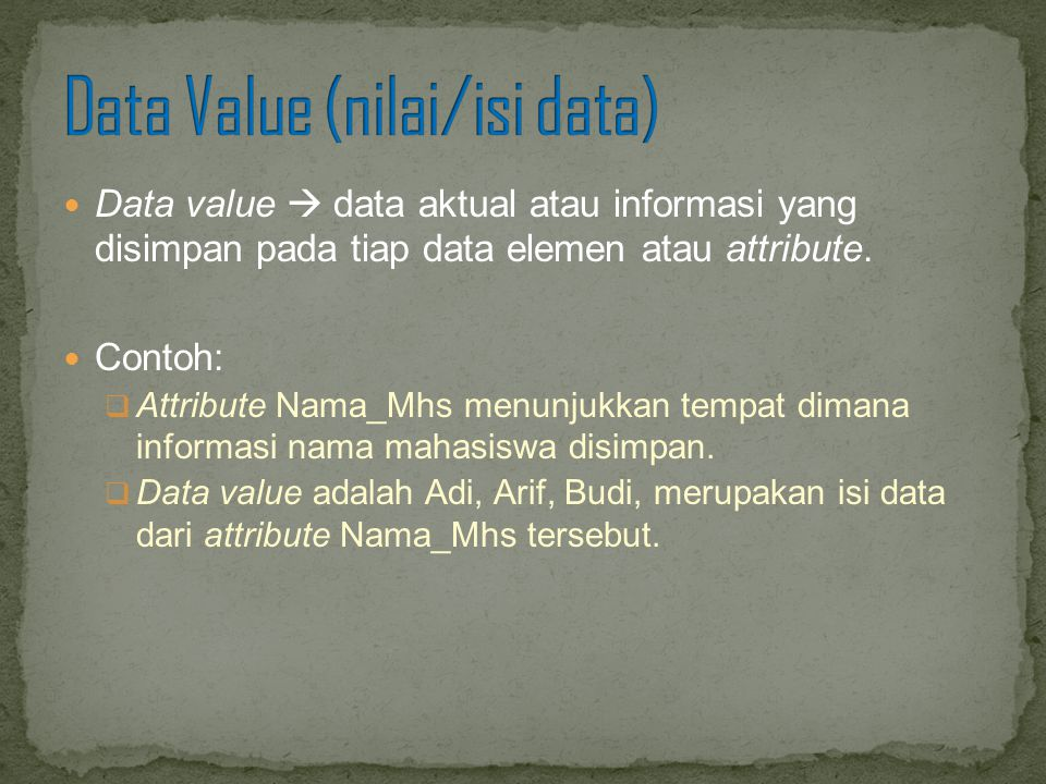 Data Value (nilai/isi data)