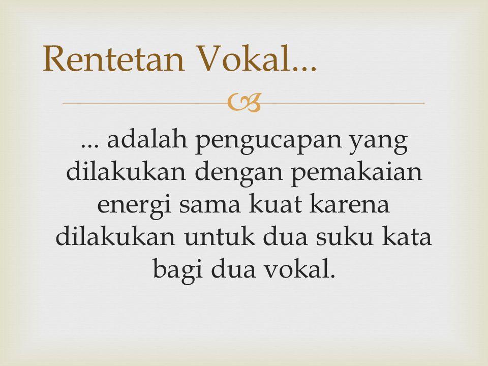 Rentetan Vokal... ...