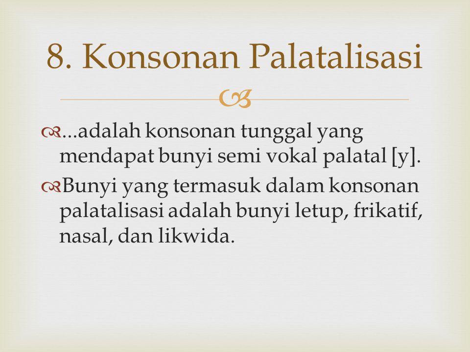 8. Konsonan Palatalisasi