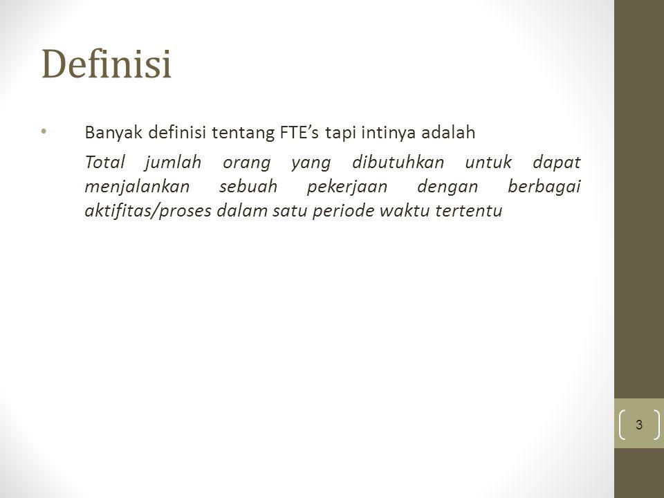 Definisi Banyak definisi tentang FTE's tapi intinya adalah
