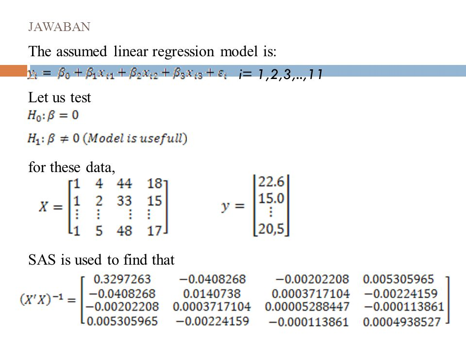 The assumed linear regression model is: i= 1,2,3,..,11 Let us test