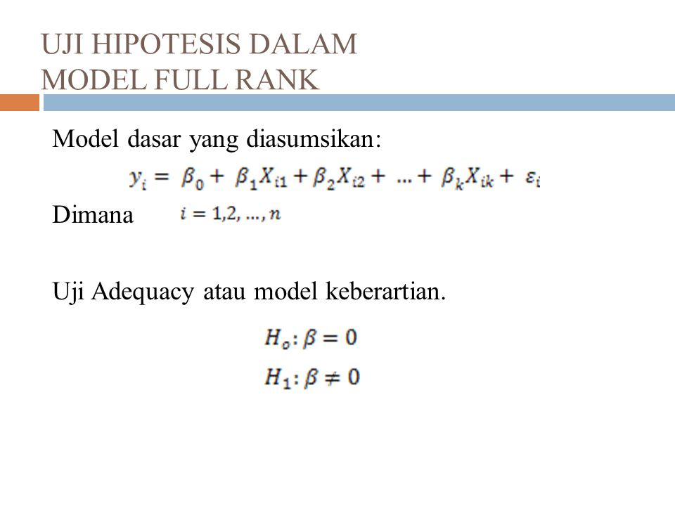 UJI HIPOTESIS DALAM MODEL FULL RANK