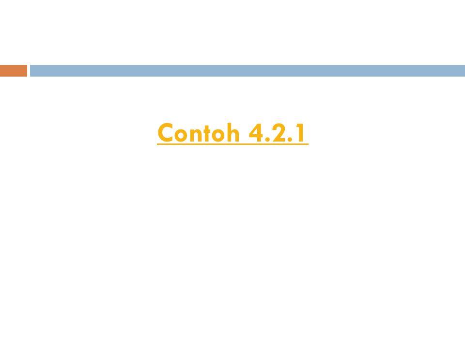 Contoh 4.2.1