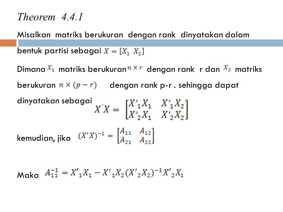 Theorem 4.4.1 Misalkan matriks berukuran dengan rank dinyatakan dalam bentuk partisi sebagai.