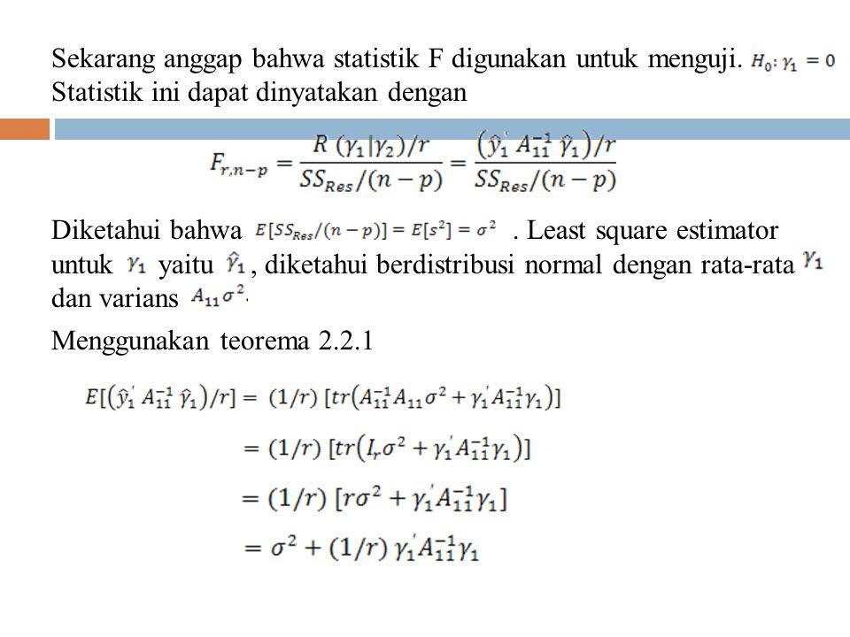 Sekarang anggap bahwa statistik F digunakan untuk menguji