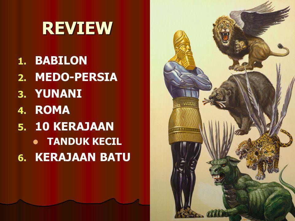 REVIEW BABILON MEDO-PERSIA YUNANI ROMA 10 KERAJAAN KERAJAAN BATU