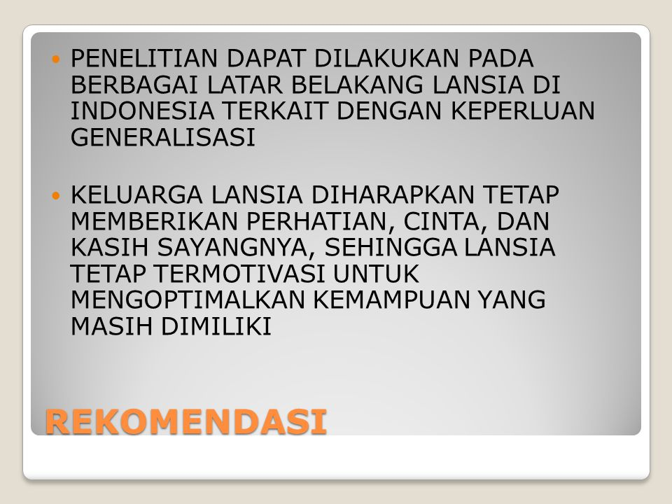 PENELITIAN DAPAT DILAKUKAN PADA BERBAGAI LATAR BELAKANG LANSIA DI INDONESIA TERKAIT DENGAN KEPERLUAN GENERALISASI