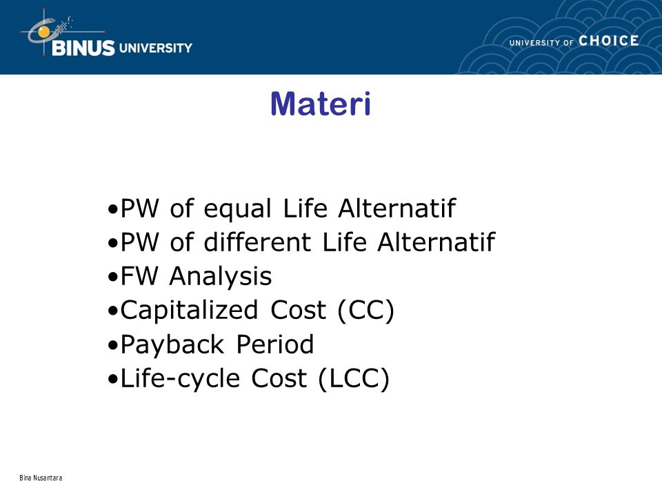 Materi PW of equal Life Alternatif PW of different Life Alternatif