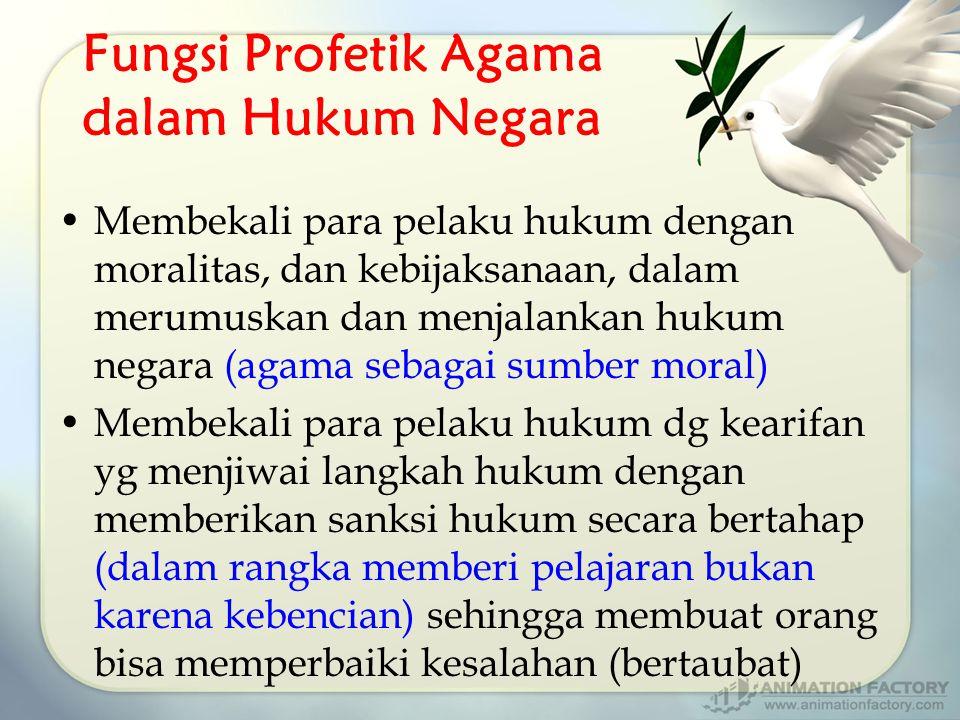 Fungsi Profetik Agama dalam Hukum Negara