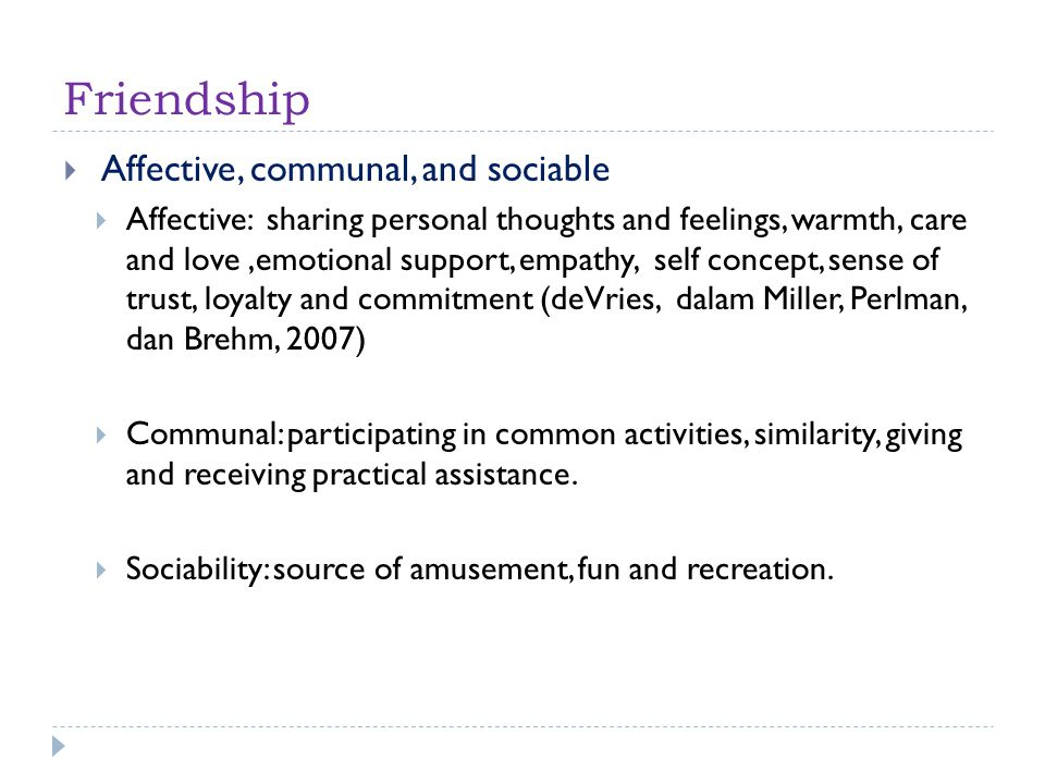 Friendship Affective, communal, and sociable