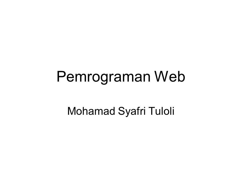 Pemrograman Web Mohamad Syafri Tuloli