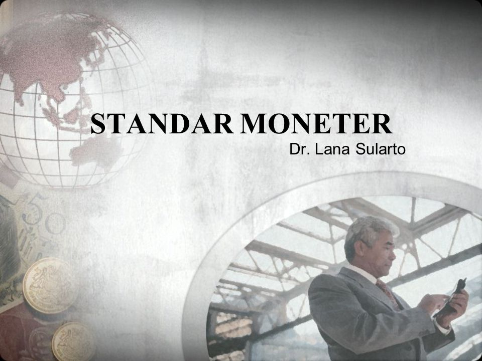 STANDAR MONETER Dr. Lana Sularto