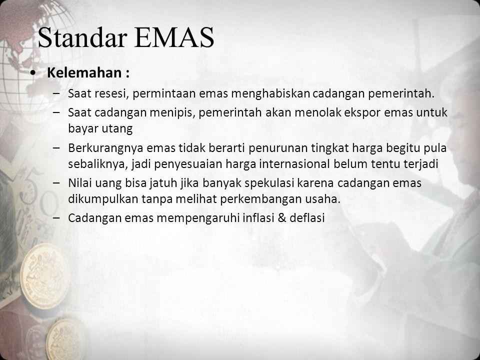 Standar EMAS Kelemahan :