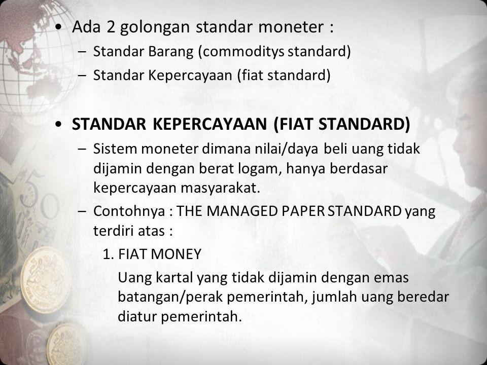 Ada 2 golongan standar moneter :