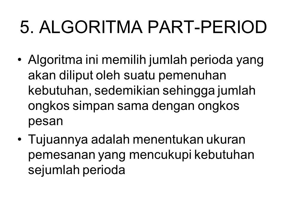 5. ALGORITMA PART-PERIOD