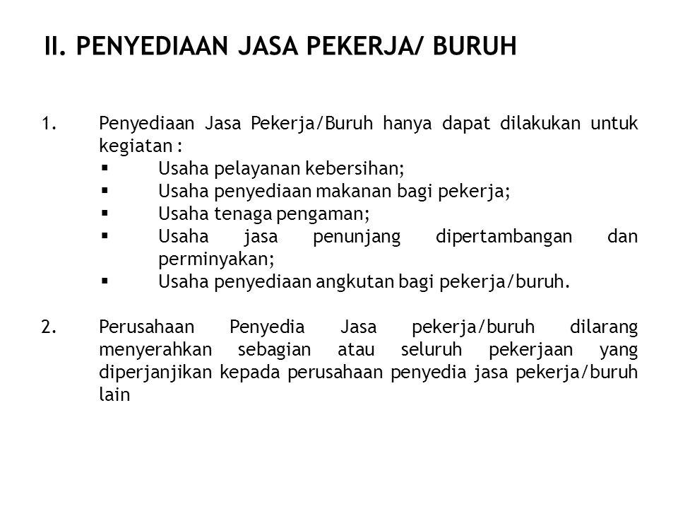 II. PENYEDIAAN JASA PEKERJA/ BURUH