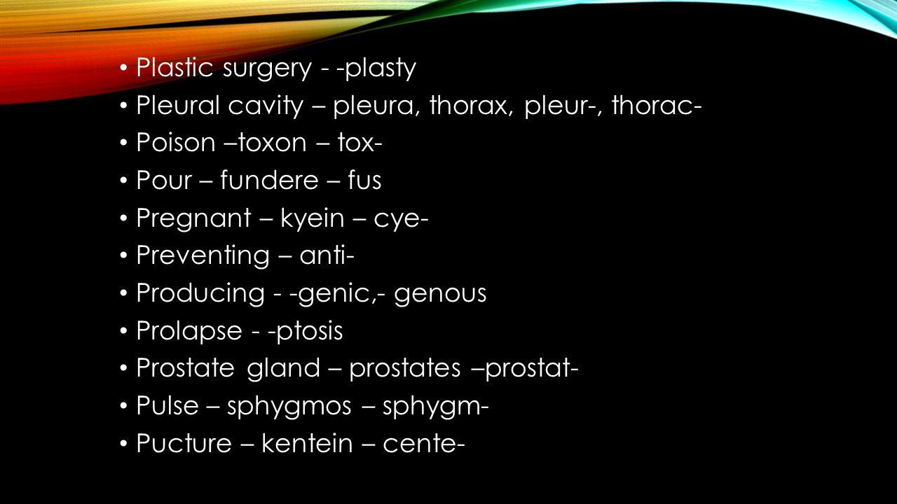 Plastic surgery - -plasty
