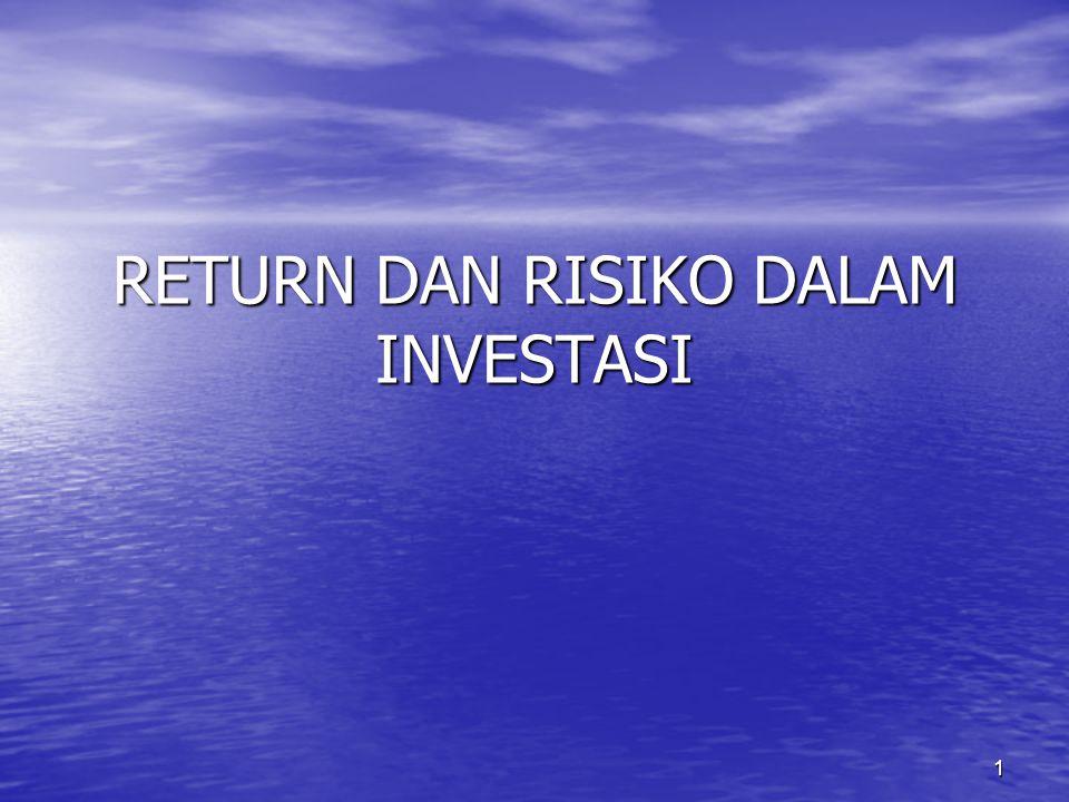 RETURN DAN RISIKO DALAM INVESTASI