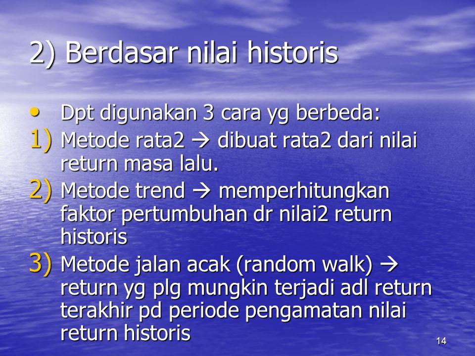 2) Berdasar nilai historis