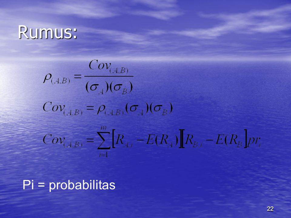 Rumus: Pi = probabilitas
