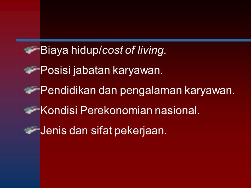 Biaya hidup/cost of living.